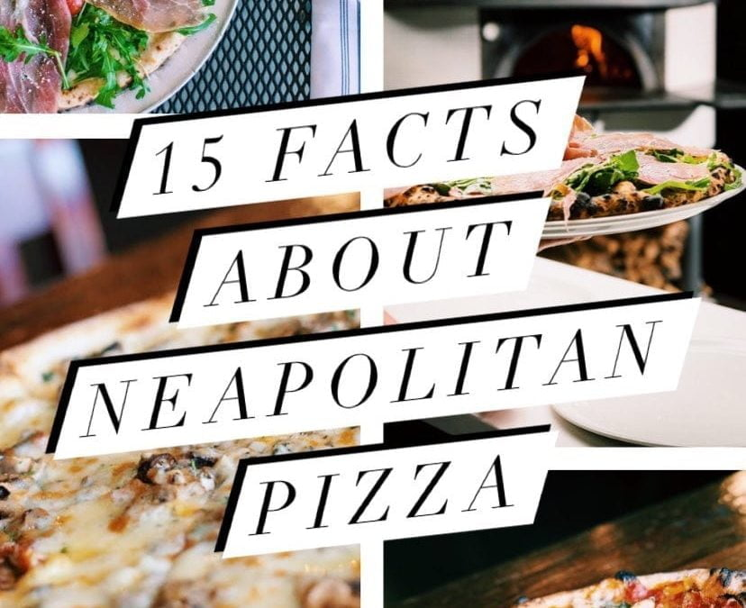 15 Facts about Authentic Neapolitan Pizza
